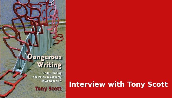 Dangerous Writing: Understanding the Political Economy of Composition by Tony Scott