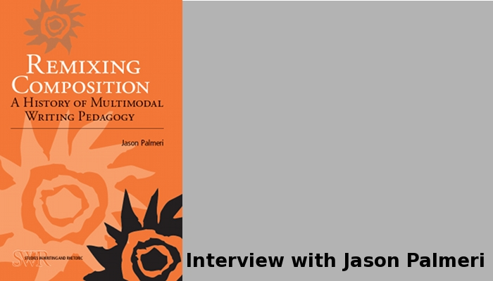 Remixing Composition: A History of Multimodal Writing Pedagogy by Jason Palmeri