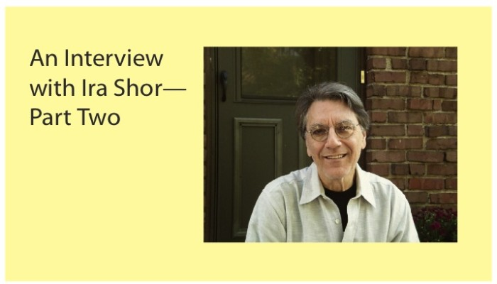 Episode 31: An Interview with Ira Shor—Part Two