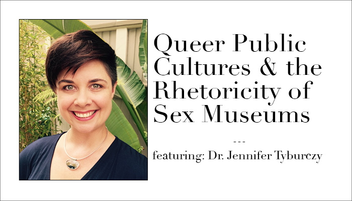 Picture of Tyrburczy with title of the episode: Queer Public Cultures & the Rhetoricity of Sex Museums